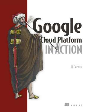 Google Cloud Platform in Action de John J. Geewax