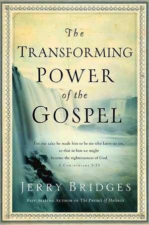 The Transforming Power of the Gospel de Jerry Bridges