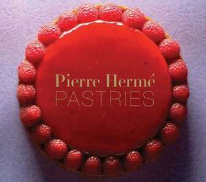 Pierre Herme Pastries (Revised Edition):  A Year of Recipes and Tips for Spirited Tasting Parties de Pierre Herme