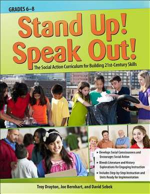 Stand Up! Speak Out!:  The Social Action Curriculum for Building 21st-Century Skills de Troy Drayton