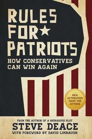 Rules for Patriots: How Conservatives Can Win Again de Steve Deace