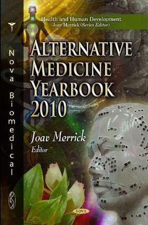 Alternative Medicine Yearbook 2010