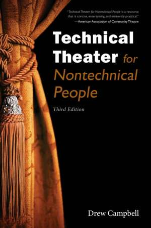 Technical Theater for Nontechnical People de Drew Campbell