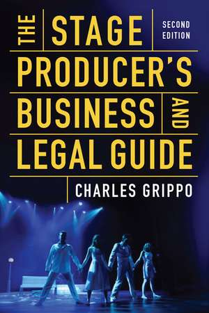 The Stage Producer's Business and Legal Guide (Second Edition) de Charles Grippo