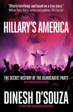 Hillary's America: The Secret History of the Democratic Party de Dinesh D'Souza