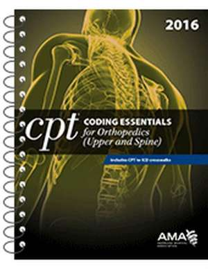 CPT Coding Essentials for Orthopedics (Upper and Spine)