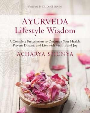 Ayurveda Lifestyle Wisdom de Acharya Shunya