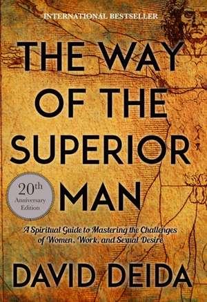 The Way of the Superior Man de David Deida