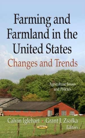 Farming and Farmland in the United States de Calvin Iglehart