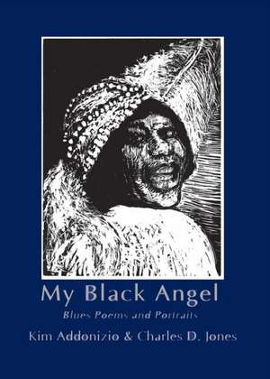 My Black Angel:  Blues Poems and Portraits de Mark E. Sanders