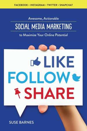 Like, Follow, Share de Suse Barnes