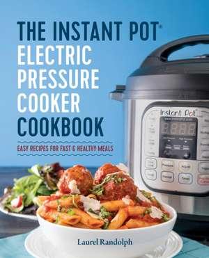 The Instant Pot(r) Electric Pressure Cooker Cookbook