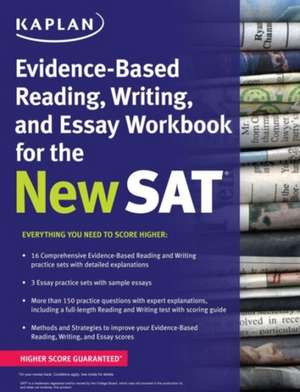 Kaplan Evidence-Based Reading, Writing, and Essay Workbook for the New SAT de Kaplan Test Prep