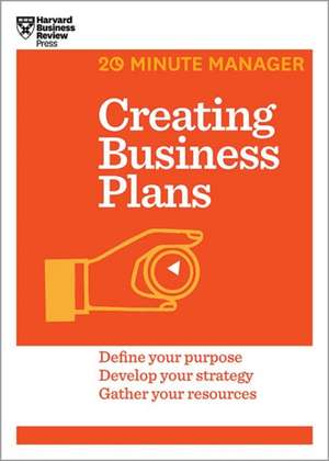 Creating Business Plans (HBR 20-Minute Manager Series) de Harvard Business Review