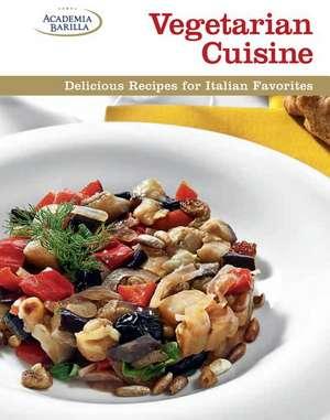 Vegetarian Cuisine: Delicious Recipes For Italian Favorites