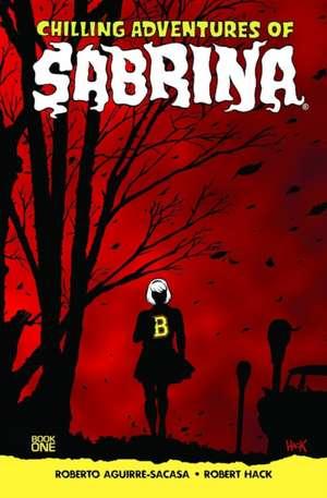 Chilling Adventures Of Sabrina de Roberto Aguirre-Sacasa