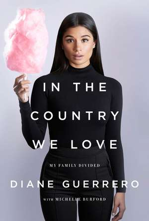 In the Country We Love:  My Family Divided de Diane Guerrero