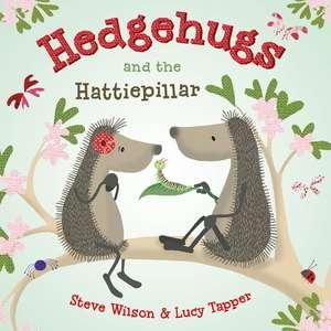 Hedgehugs and the Hattiepillar de Steve Wilson