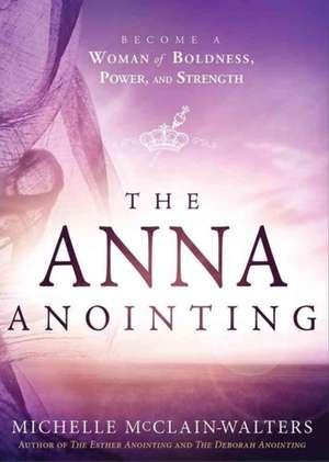 The Anna Anointing de Michelle McClain-Walters