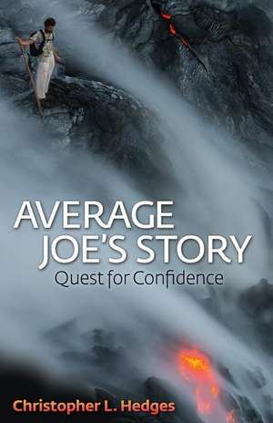 Average Joe's Story:  Quest for Confidence de Christopher L. Hedges