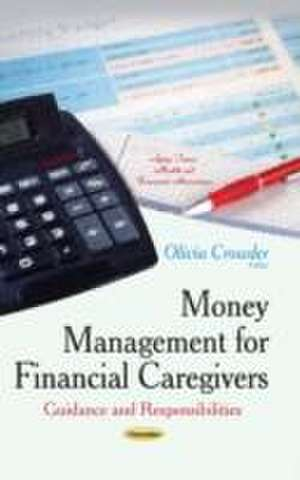 Money Management for Financial Caregivers de Olivia Crowder