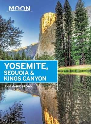 Moon Yosemite, Sequoia & Kings Canyon de Ann Marie Brown
