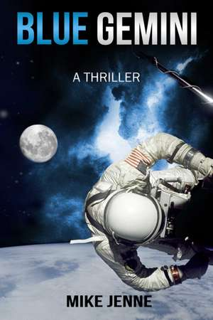 Blue Gemini: A Thriller de Mike Jenne