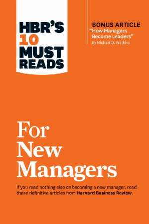 HBR's 10 Must Reads for New Managers (with Bonus Article ?How Managers Become Leaders? by Michael D. Watkins) (HBR's 10 Must Reads) de Harvard Business Review Press