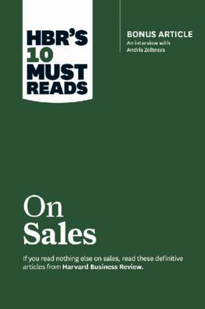 HBR's 10 Must Reads on Sales (with Bonus Interview of Andris Zoltners) (HBR's 10 Must Reads) de Harvard Business Review