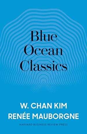 Blue Ocean Classics de W. Chan Kim