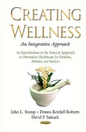 Creating Wellness -- An Integrative Approach