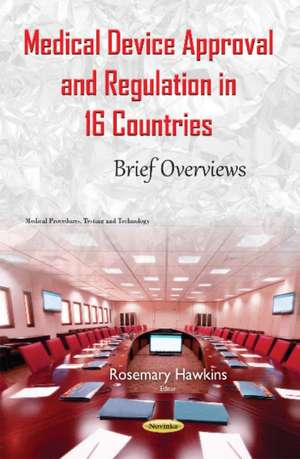 Medical Device Approval & Regulation in 16 Countries
