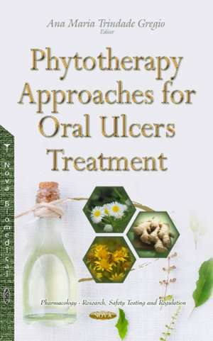 Phytotherapy Approaches for Oral Ulcers Treatment