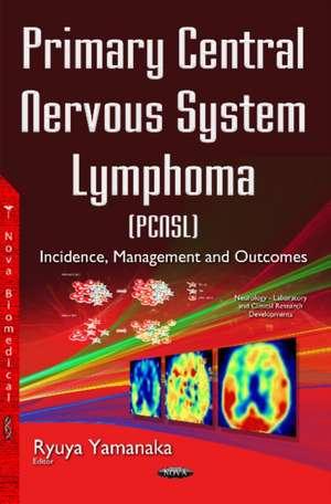Primary Central Nervous System Lymphoma (PCNSL)