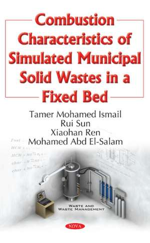 Combustion Characteristics of Simulated Municipal Solid Wastes in a Fixed Bed imagine