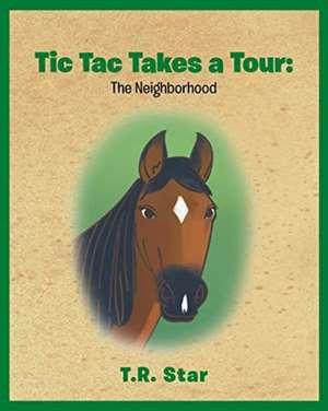 Tic Tac Takes a Tour de T. R. Star