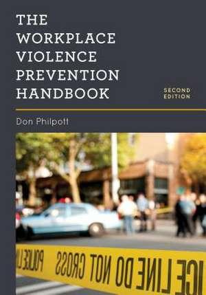 Workplace Violence Prevention Handbook de Don Philpott