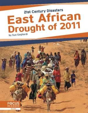EAST AFRICAN DROUGHT OF 2011 de SUE GAGLIARDI