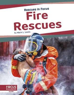 Fire Rescues de Mark L. Lewis