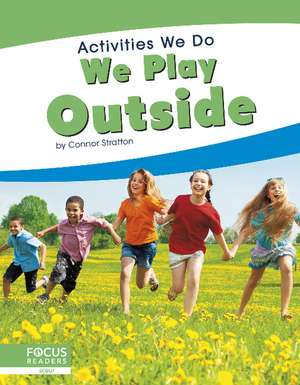 We Play Outside de Connor Stratton