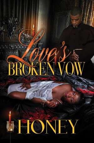 Love's Broken Vow de Honey