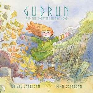 Gudrun: And the Monsters in the Wood de Brigid Corrigan