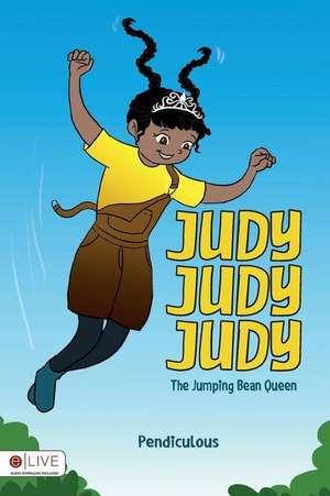 Judy Judy Judy the Jumping Bean Queen:  A Lesson in Faith de Michelle Strickland