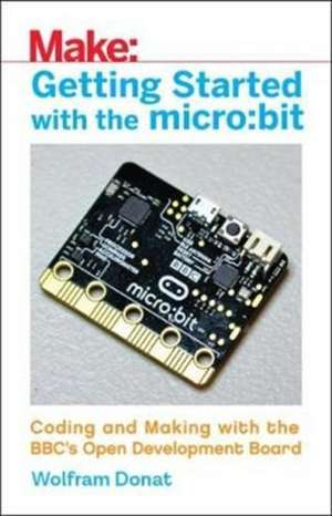 Getting Started with the micro:bit de Wolfram Donat