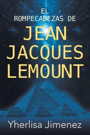 El Rompecabezas de Jean Jacques Lemount de Yherlisa Jimenez