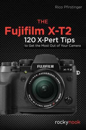 Fujifilm X-T2, the de Rico Pfirstinger