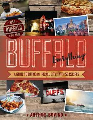 """Buffalo Everything – A Guide to Eating in """"The Nickel City"""" de Arthur Bovino"""