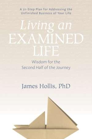 Living an Examined Life de James Hollis