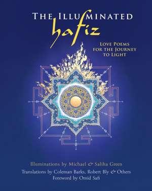 The Illuminated Hafiz: Love Poems for the Journey to Light de  Hafiz