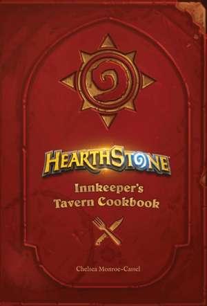 Hearthstone: Innkeeper's Tavern Cookbook de Chelsea Monroe-Cassel